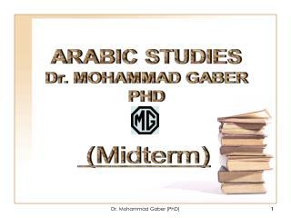 ARABIC STUDIES Dr. MOHAMMAD GABER PHD