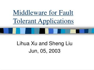 Middleware for Fault Tolerant Applications