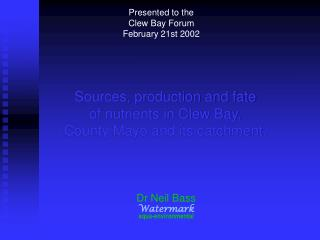 Sources, production and fate  of nutrients in Clew Bay,  County Mayo and its catchment.