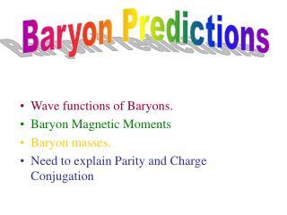 Baryon Predictions