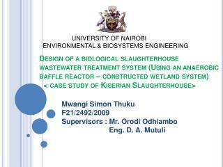 Mwangi  Simon Thuku F21/2492/2009 Supervisors  :  Mr. Orodi Odhiambo