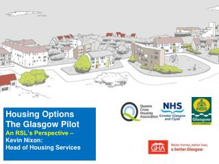 Housing Options The Glasgow Pilot  An RSL's Perspective –  Kevin Nixon:   Head of Housing Services
