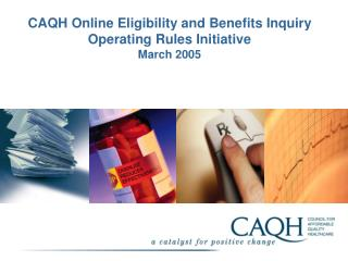 CAQH Online Eligibility and Benefits Inquiry Operating Rules Initiative March 2005