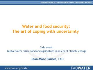 Water and food security: The art of coping with uncertainty