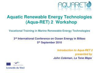 Aquatic Renewable Energy Technologies (Aqua-RET) 2  Workshop