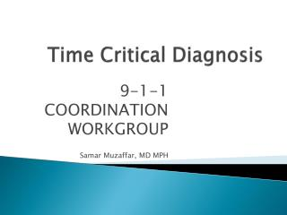 Time Critical Diagnosis