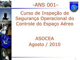 -ANS 001- Curso de Inspeção de Segurança Operacional do Controle do Espaço Aéreo ASOCEA