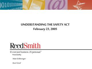 UNDERSTANDING THE SAFETY ACT February 23, 2005