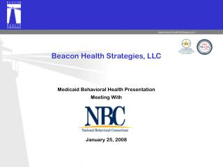 Beacon Health Strategies, LLC Medicaid Behavioral Health Presentation Meeting With