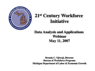 21 st  Century Workforce  Initiative Data Analysis and Applications  Webinar May 11, 2007