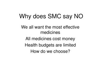 Why does SMC say NO