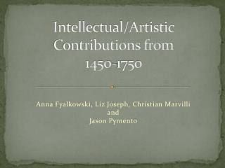 Intellectual/Artistic Contributions from  1450-1750