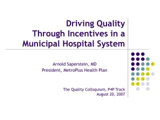 Driving Quality  Through Incentives in a Municipal Hospital System