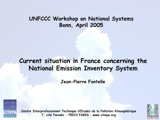 UNFCCC Workshop on National Systems      Bonn, April 2005