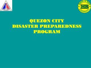 QUEZON CITY  DISASTER PREPAREDNESS  PROGRAM