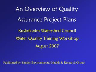 An Overview of Quality  Assurance Project Plans