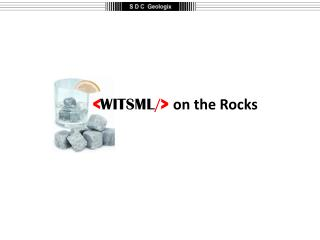 < WITSML /> on the Rocks