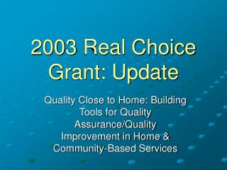 2003 Real Choice Grant: Update