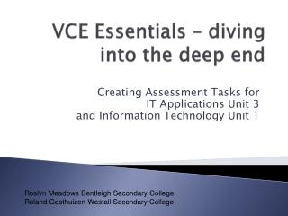 VCE Essentials � diving into the deep end