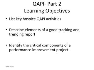 QAPI- Part 2 Learning Objectives