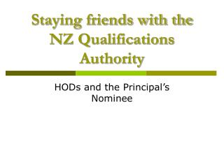 Staying friends with the NZ Qualifications Authority