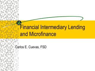 Financial Intermediary Lending and Microfinance