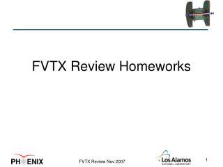 FVTX Review Homeworks