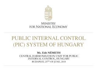 PUBLIC INTERNAL CONTROL (PIC) SYSTEM OF HUNGARY
