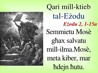 Qari  mill-ktieb  tal-Eżodu Eżodu  2, 1-15a Semmietu Mosè  għax  salvatu