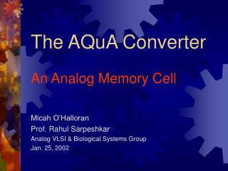 The AQuA Converter An Analog Memory Cell