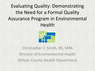 Christopher J. Smith, RS, MPA Director of Environmental Health Wilson County Health Department
