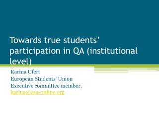 Towards true students' participation in QA (institutional level)