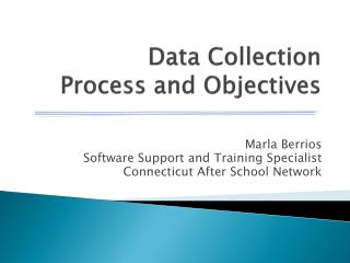 Data  Collection Process  and  Objectives