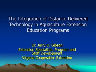 The Integration of Distance Delivered Technology in Aquaculture Extension Education Programs