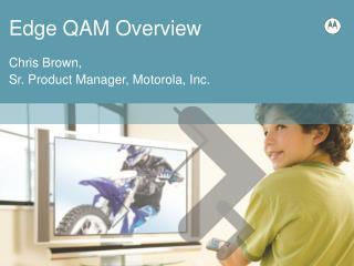 Edge QAM Overview