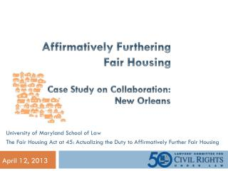 Affirmatively Furthering  Fair Housing