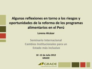 Lorena Alcázar Seminario Internacional  Cambios Institucionales para un  Estado más inclusivo