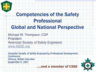 Michael W. Thompson, CSP President  American Society of Safety Engineers  ASSE   Canadian Society of Safety Engineering