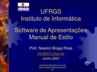 UFRGS  Instituto de Informática Software de Apresentações  Manual de Estilo