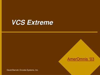 VCS Extreme
