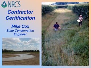 Contractor Certification Mike Cox State Conservation Engineer