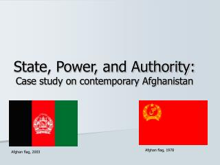 State, Power, and Authority:  Case study on contemporary Afghanistan