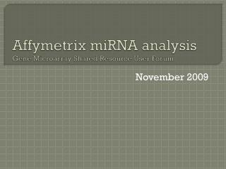 Affymetrix miRNA  analysis Gene Microarray Shared Resource User Forum