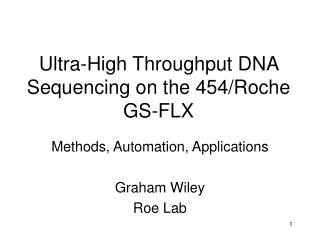 Ultra-High Throughput DNA Sequencing on the 454/Roche GS-FLX