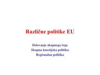 Različne politike EU