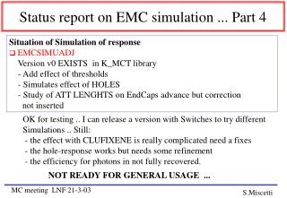 Status report on EMC simulation ... Part 4