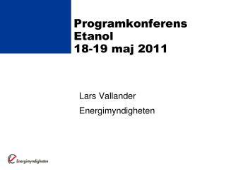 Programkonferens Etanol  18-19 maj 2011