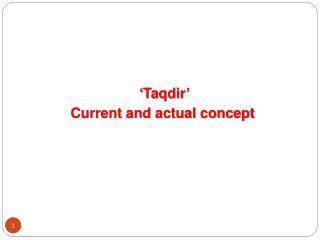 ' Taqdir ' Current and actual concept