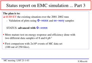 Status report on EMC simulation ... Part 3