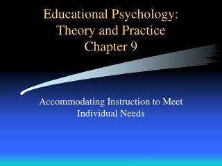 Educational Psychology: Theory and Practice Chapter 9